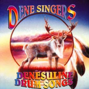 Dene Singers Denesuline Drum Songs